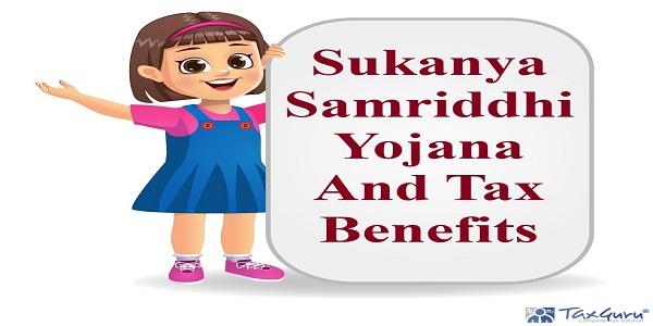 Sukanya Samriddhi Yojana And Tax Benefits