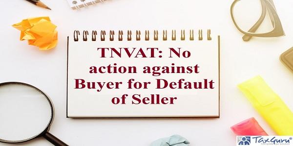 TNVAT - No action against Buyer for Default of Seller