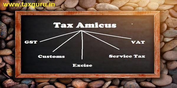 Tax Amicus - GST, Customs, Excise, Service Tax & VAT