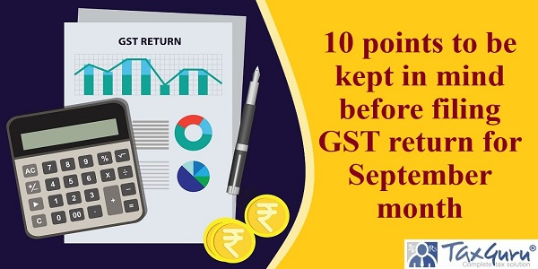 10 points to be kept in mind before filing GST return for September month