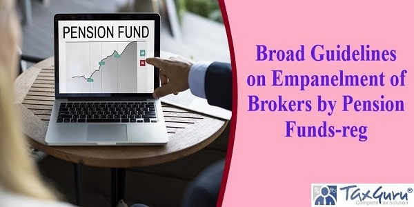 https://taxguru.in/corporate-law/broad-guidelines-empanelment-brokers-pension-funds-reg.html