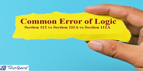 Common Error of Logic - Section 112 vs Section 111A vs Section 112A