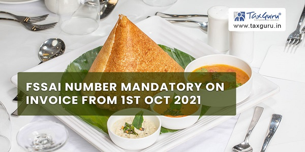 FSSAI number mandatory on invoice from 1st Oct 2021