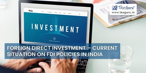 Foreign Direct Investment - Current Situation on FDI Policies In India