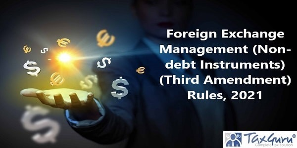 Foreign Exchange Management (Non-debt Instruments) (Third Amendment) Rules, 2021