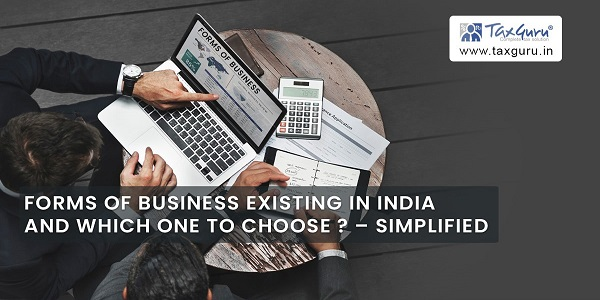 Forms of Business Existing in India and Which one to choose – Simplified