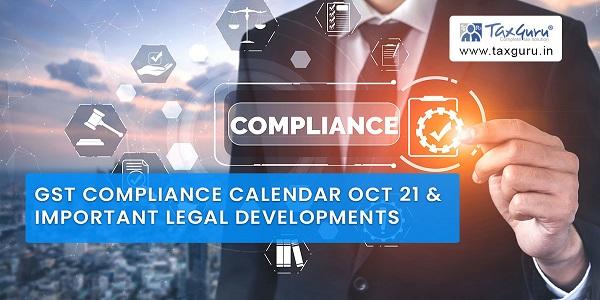 GST Compliance Calendar Oct 21 & important legal developments