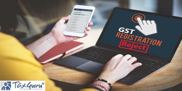 GST registration Reject