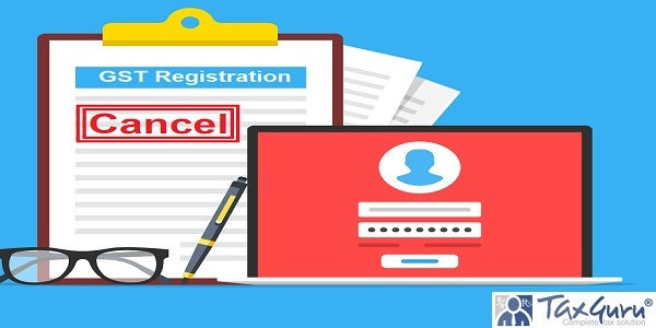 GST registration cancellation for work from Home