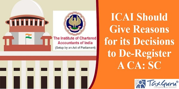 ICAI Should Give Reasons for its Decisions to De-Register A CA: SC
