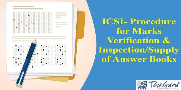 ICSI- Procedure for Marks Verification & Inspection/Supply of Answer Books