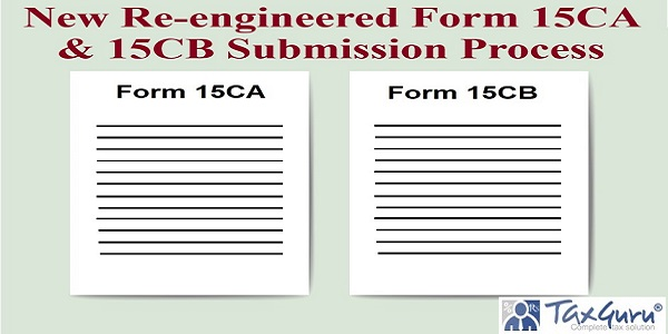 New Re-engineered Form 15CA & 15CB Submission Process