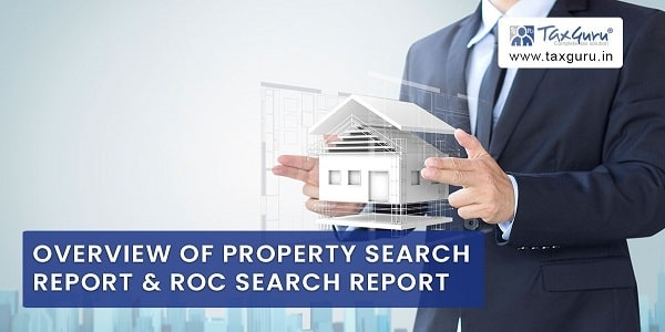 Overview of Property Search Report & ROC Search Report