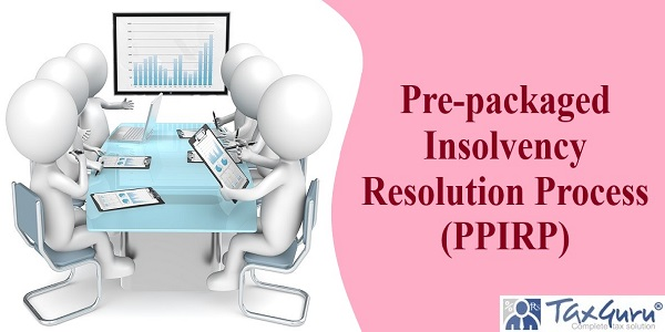 Pre-packaged Insolvency Resolution Process (PPIRP)