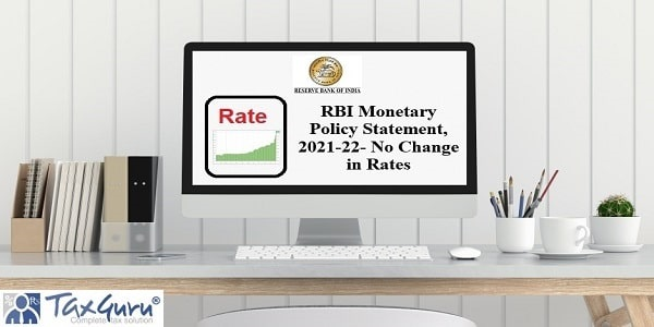RBI Monetary Policy Statement, 2021-22- No Change in Rates