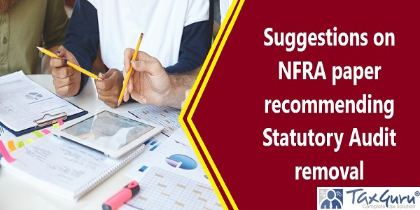 Suggestions on NFRA paper recommending Statutory Audit removal