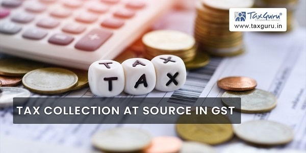 Tax Collection at source in GST