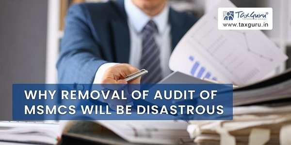 Why Removal of Audit of MSMCs will be disastrous